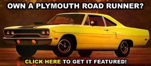 Own A Plymouth Road Runner?